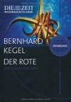 Der Rote - Bernhard Kegel