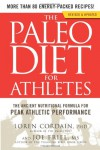 The Paleo Diet for Athletes: The Ancient Nutritional Formula for Peak Athletic Performance - Loren Cordain, Joe Friel