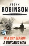 In A Dry Season / A Dedicated Man (Inspector Banks, #10, #2) - Peter Robinson