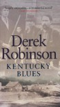 Kentucky Blues (Cassell Military Paperbacks) - Derek Robinson