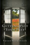 Getting Past Your Past: Finding Freedom from the Pain of Regret - Penny Jordan,  Elizabeth Power,  Carole Mortimer,  Susanne James,  Helen Brooks Lee Wilkinson