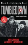 Tumbledown: when the fighting is over : a personal story - John Lawrence, Robert Lawrence