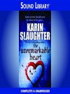 The Unremarkable Heart and Other Stories - Shannon Cochran, Karin Slaughter