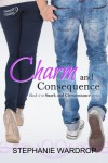 Charm and Consequence (Snark and Circumstance) - Stephanie Wardrop