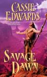 Savage Dawn - Cassie Edwards