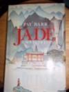 Jade: A Novel of China - Pat Barr