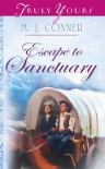 Escape To Sanctuary (Truly Yours Digital Editions) - M. J. Conner