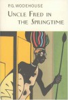 Uncle Fred in Springtime - P.G. Wodehouse