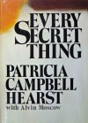 Every Secret Thing - Patricia Campbell Hearst, Alvin Moscow