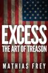 EXCESS - The Art of Treason - Mathias Frey