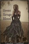 Sweet Savage Blood (Sweet Savage Blood #1-3) - Carolina Courtland