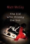 The Kid Who Missed The Bus - Matt McCoy