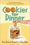 Cookies for Dinner: The Tales of Two Moms in Their Quest to Survive Motherhood - Pam Johnson-Bennett, Kae Allen