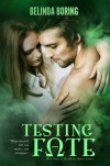 Testing Fate - Belinda Boring