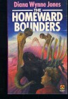 Homeward Bounders - Diana Wynne Jones, Diana Wynne