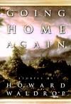Going Home Again - Howard Waldrop