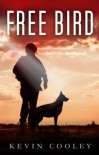 FREE BIRD - Kevin Cooley