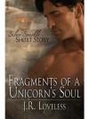 Fragments of a Unicorn's Soul - J.R. Loveless