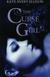 The Curse Girl - Kate Avery Ellison