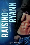 Raising Ryann - Alyssa Rae Taylor