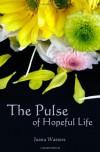 The Pulse of Hopeful Life - Jeana Watters