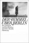 Der Himmel über Berlin: Ein Filmbuch - Wim Wenders