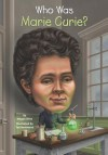 Who Was Marie Curie? - Megan Stine