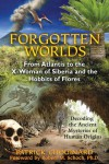 Forgotten Worlds: From Atlantis to the X-Woman of Siberia and the Hobbits of Flores - Patrick Chouinard, Robert M. Schoch