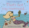 That's Not My Mermaid - Fiona Watt, Rachel Wells