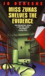 Miss Zukas Shelves the Evidence (Miss Zukas Mysteries) - Jo Dereske