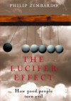 The Lucifer Effect. How good people turn evil. - Philip G. Zimbardo