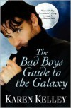The Bad Boys Guide to the Galaxy -