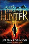 The Last Hunter: Descent - Jeremy Robinson