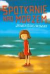 Spotkanie nad morzem - Jadwiga Korczakowska