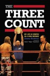 "The Three Count: My Life in Stripes as a WWE Referee - Jimmy Korderas, Adam ""Edge"" Copeland"