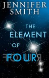 The Element of Four - Jennifer          Smith