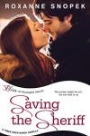 Saving the Sheriff: A Three River Ranch Novella (Entangled Bliss) - Roxanne Snopek