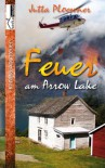 Feuer am Arrow Lake (Arrow Lake, #1) - Jutta Ploessner