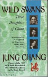 Wild Swans: Three Daughters of China - June Chang