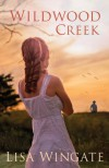 Wildwood Creek - Lisa Wingate