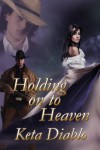 Holding On To Heaven - Keta Diablo