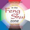 In the Feng Shui Zone; Good Health, Great Relationships, Abundant Prosperity - Dr. Debra Ford Msc.D