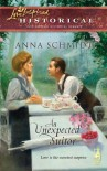 An Unexpected Suitor (Love Inspired Historical) - Anna Schmidt