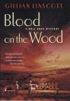 Blood on the Wood - Gillian Linscott