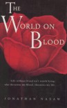 The World On Blood - Jonathan Nasaw