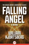 Falling Angel: A Novel - William Hjortsberg