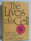 The Lives of a Cell: Notes of a Biology Watcher - Lewis Thomas