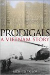 Prodigals: A Vietnam Story - Richard Taylor