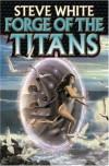Forge of the Titans - Steve  White
