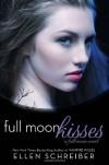 Full Moon Kisses  - Ellen Schreiber